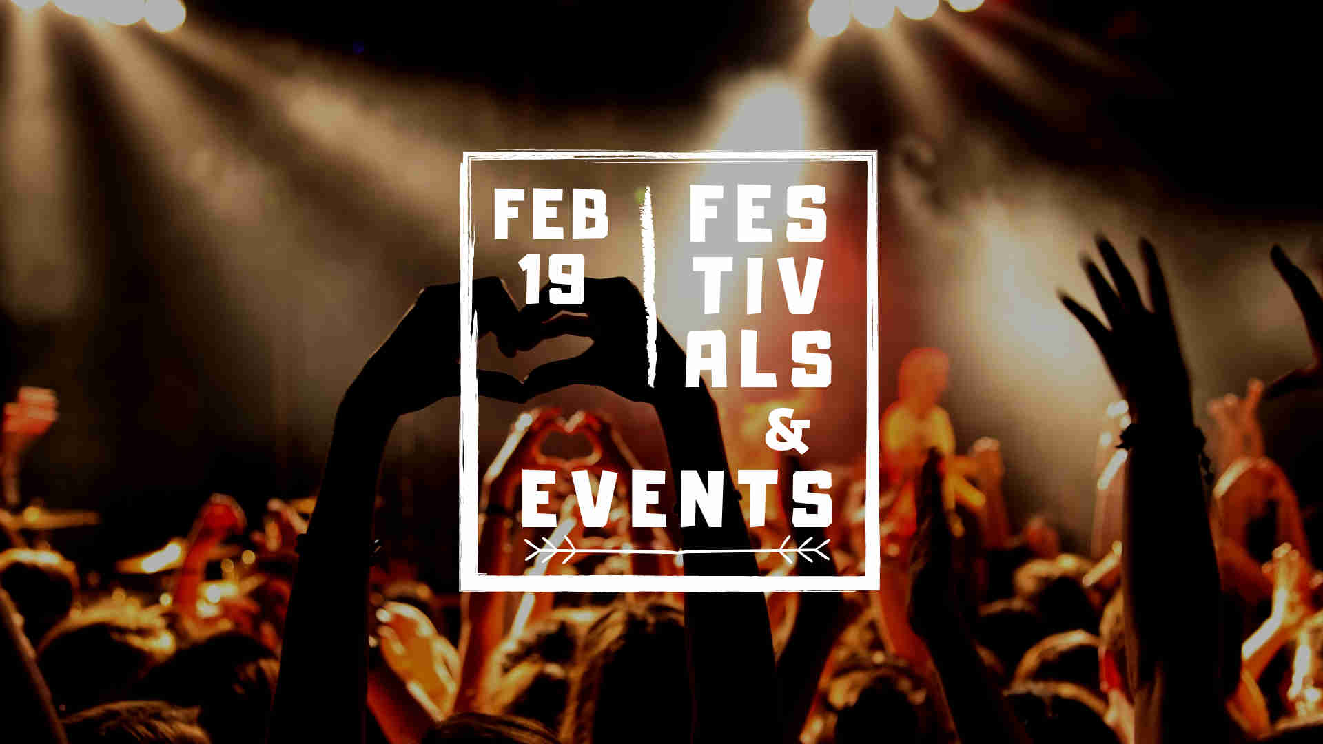 Festivals And Events In European Cities February 2019