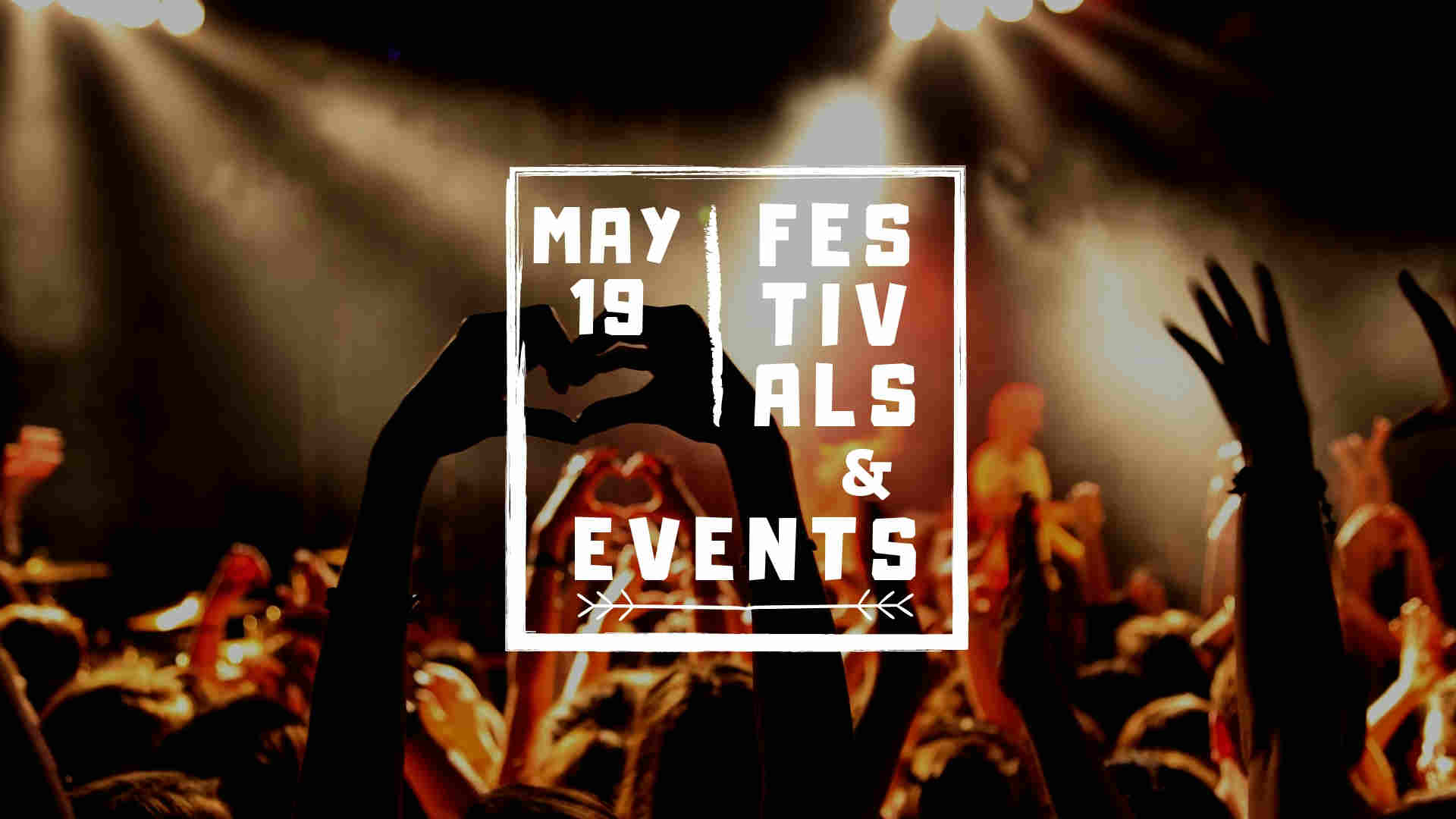 Events in Europe – May 2019